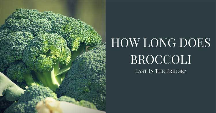 how-long-does-broccoli-last-in-the-fridge