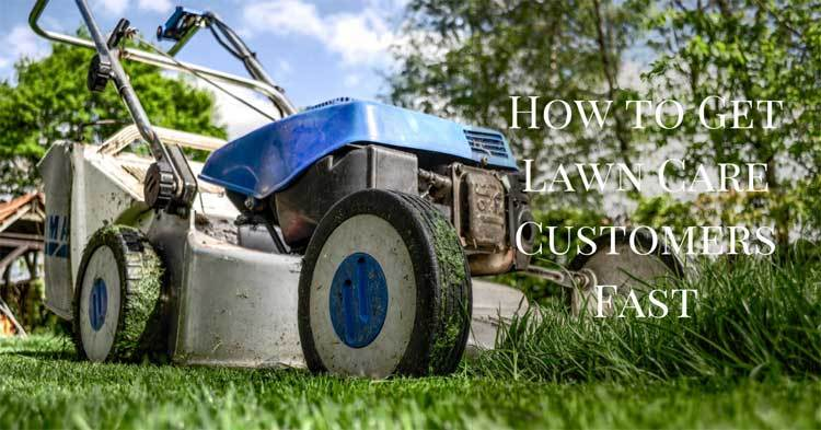 How-to-get-lawn-care-customers-fast