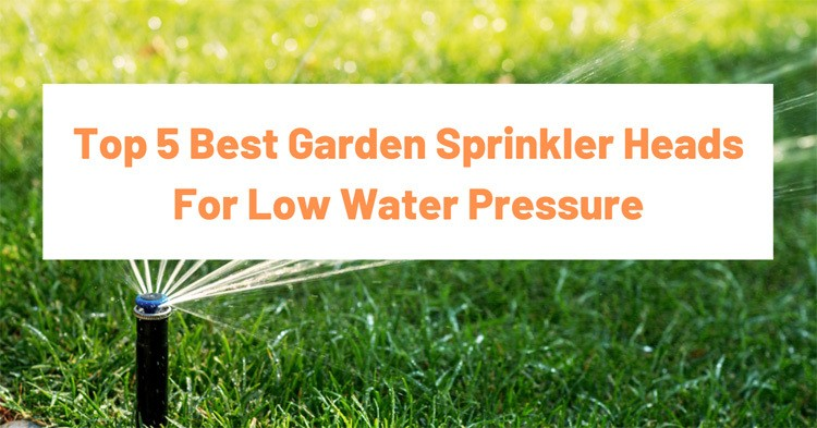 best sprinkler heads 2019 Best Sprinkler Heads For Low Water Pressure   2019 Reviews